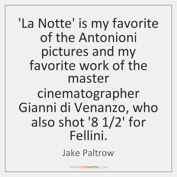 'La Notte' is my favorite of the Antonioni pictures and my favorite ...