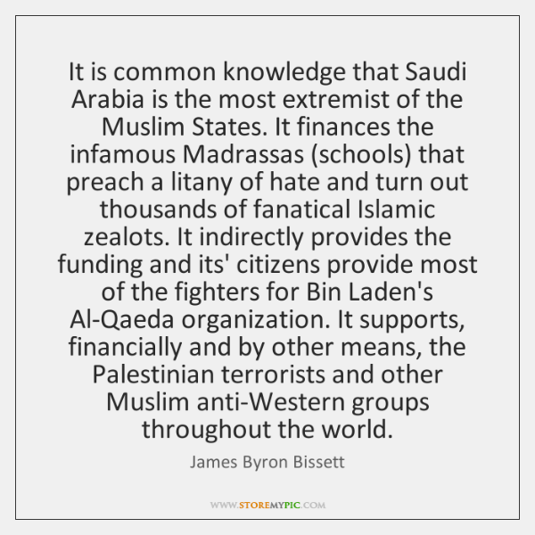 It is common knowledge that Saudi Arabia is the most extremist of ...