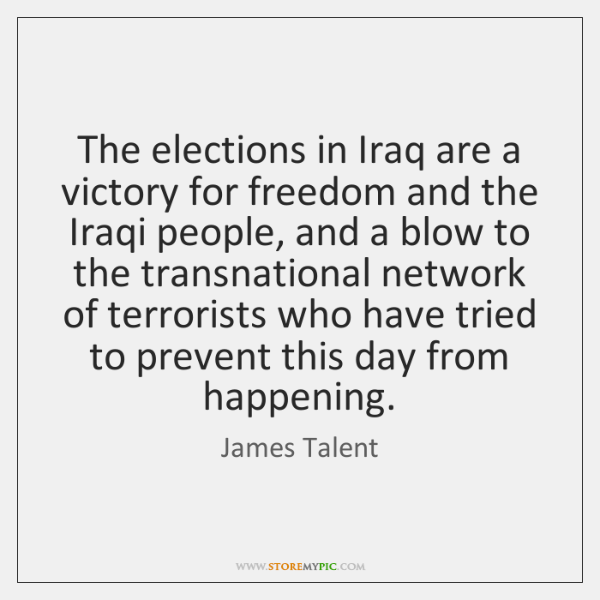The elections in Iraq are a victory for freedom and the Iraqi ...