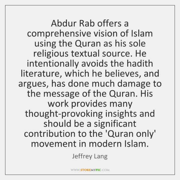 Abdur Rab offers a comprehensive vision of Islam using the Quran as ...