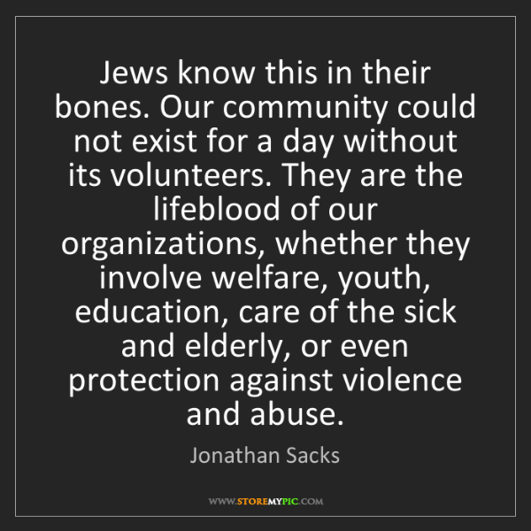 Jonathan Sacks: Jews know this in their bones. Our community could not...