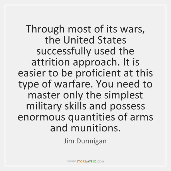 Through most of its wars, the United States successfully used the attrition ...