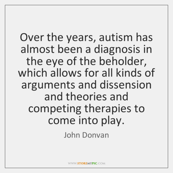 Over the years, autism has almost been a diagnosis in the eye ...