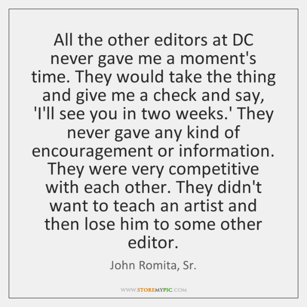 All the other editors at DC never gave me a moment's time. ...