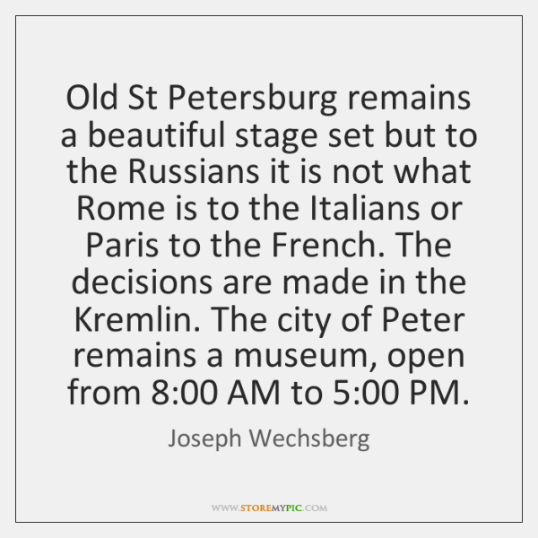 Old St Petersburg remains a beautiful stage set but to the Russians ...