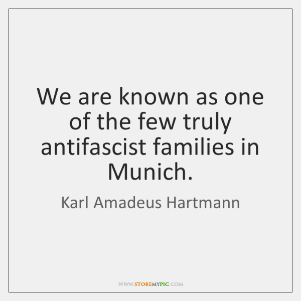 We are known as one of the few truly antifascist families in ...