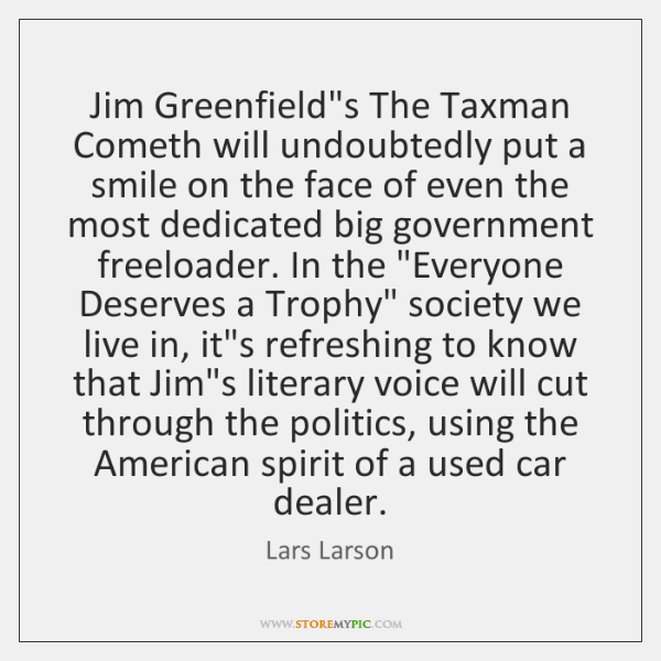 Jim Greenfield's The Taxman Cometh will undoubtedly put a smile on the ...
