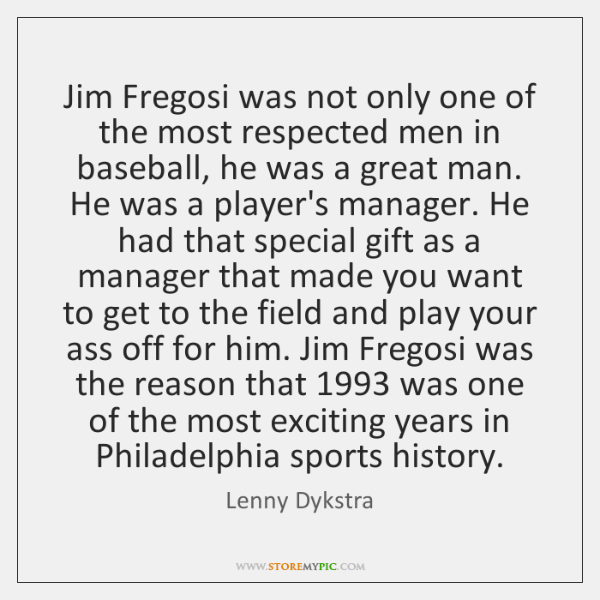 Jim Fregosi was not only one of the most respected men in ...