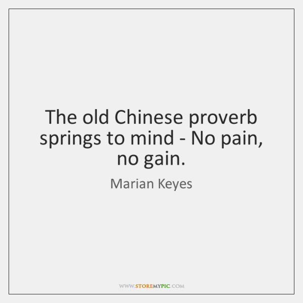 The old Chinese proverb springs to mind - No pain, no gain.