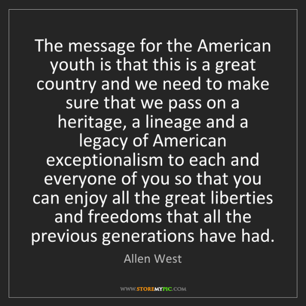 Allen West: The message for the American youth is that this is a...