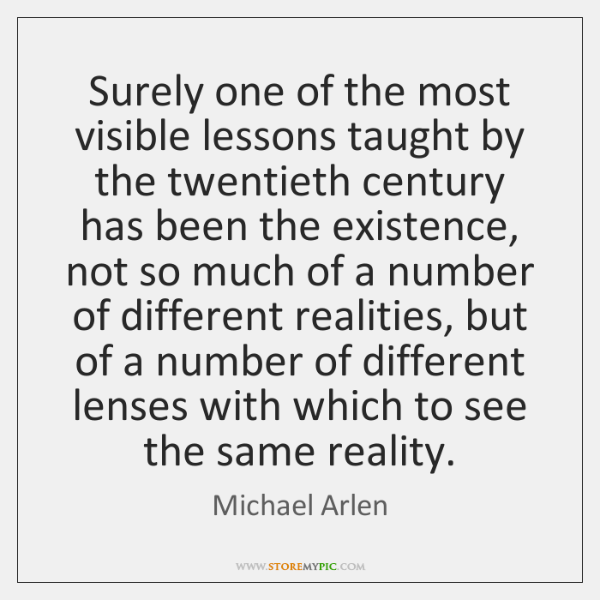 Surely one of the most visible lessons taught by the twentieth century ...