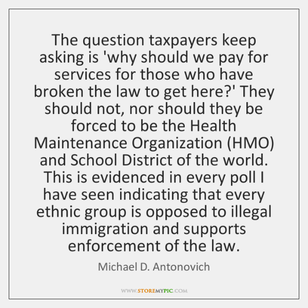 The question taxpayers keep asking is 'why should we pay for services ...