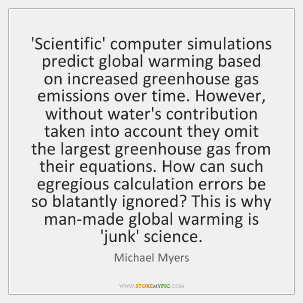 'Scientific' computer simulations predict global warming based on increased greenhouse gas emissions
