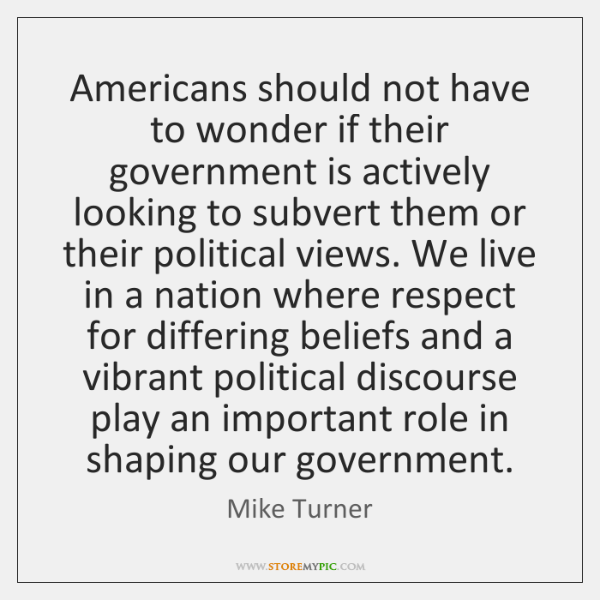 Americans should not have to wonder if their government is actively looking ...