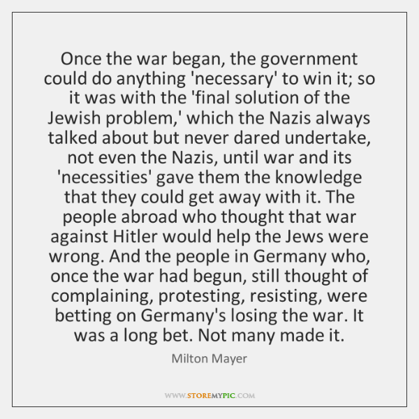 Once the war began, the government could do anything 'necessary' to win ...