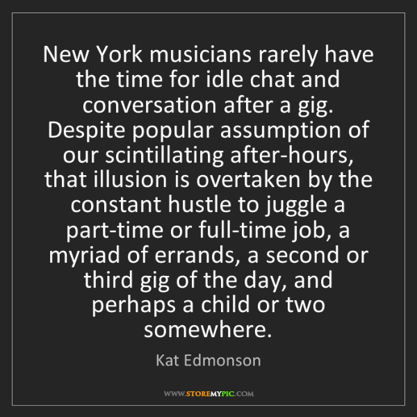 Kat Edmonson: New York musicians rarely have the time for idle chat...