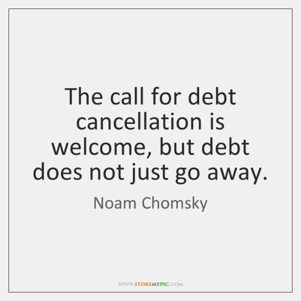 The call for debt cancellation is welcome, but debt does not just ...
