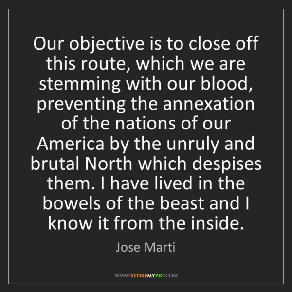 Jose Marti: Our objective is to close off this route, which we are...