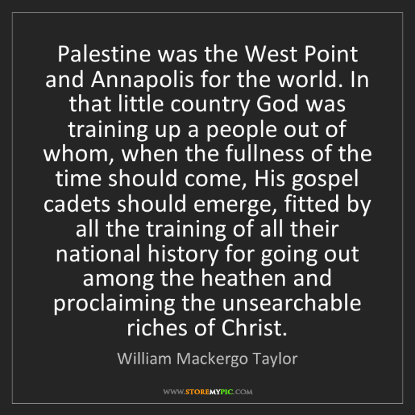 William Mackergo Taylor: Palestine was the West Point and Annapolis for the world....
