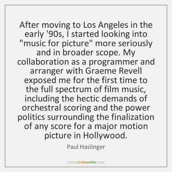 After moving to Los Angeles in the early '90s, I started ...