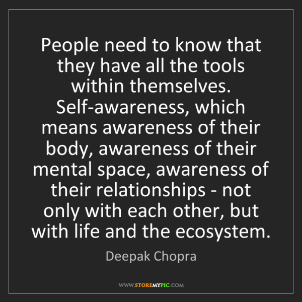 Deepak Chopra: People need to know that they have all the tools within...