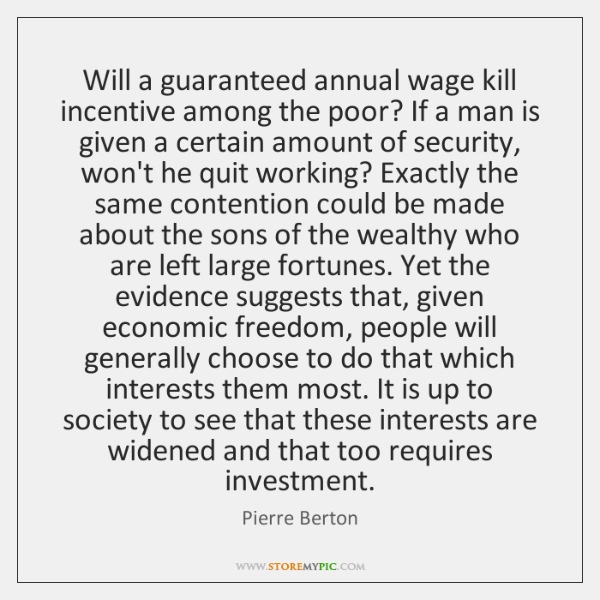 Will a guaranteed annual wage kill incentive among the poor? If a ...