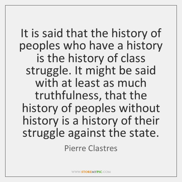 It is said that the history of peoples who have a history ...
