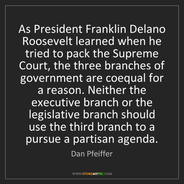 Dan Pfeiffer: As President Franklin Delano Roosevelt learned when he...