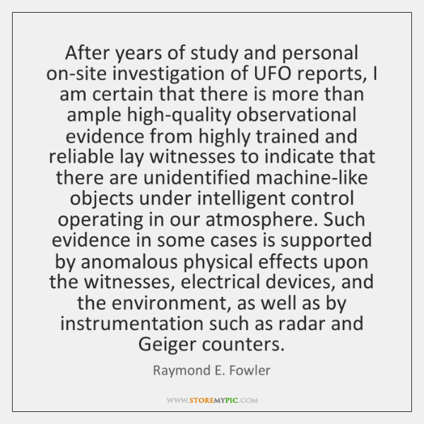 After years of study and personal on-site investigation of UFO reports, I ...
