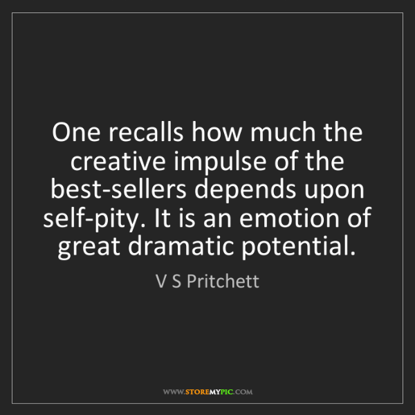 V S Pritchett: One recalls how much the creative impulse of the best-sellers...