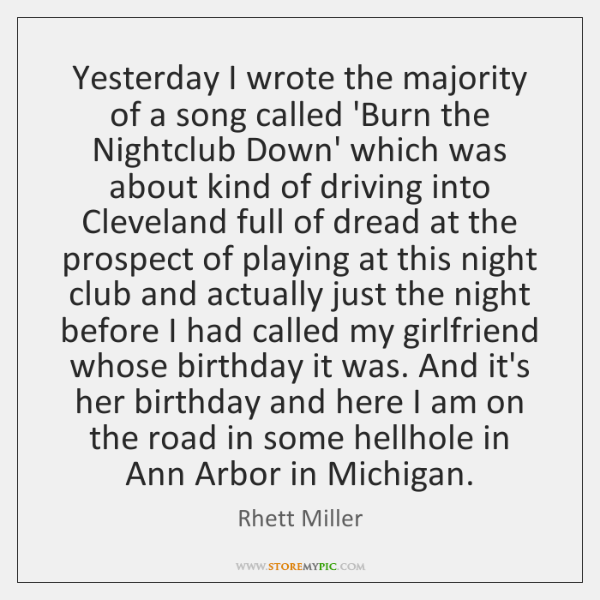 Yesterday I wrote the majority of a song called 'Burn the Nightclub ...