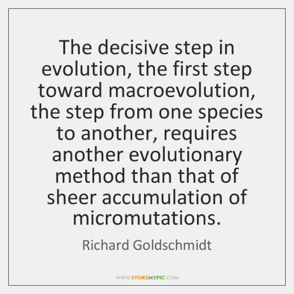 The decisive step in evolution, the first step toward macroevolution, the step ...