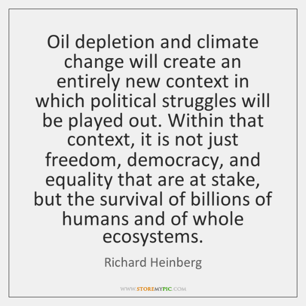 Oil depletion and climate change will create an entirely new context in ...
