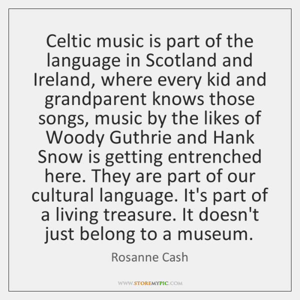 Celtic music is part of the language in Scotland and Ireland, where ...