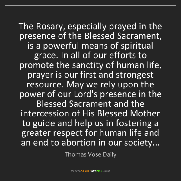 Thomas Vose Daily: The Rosary, especially prayed in the presence of the...