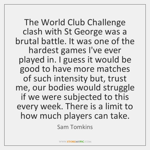 The World Club Challenge clash with St George was a brutal battle. ...