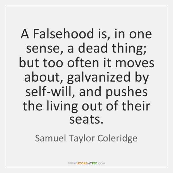 A Falsehood is, in one sense, a dead thing; but too often ...