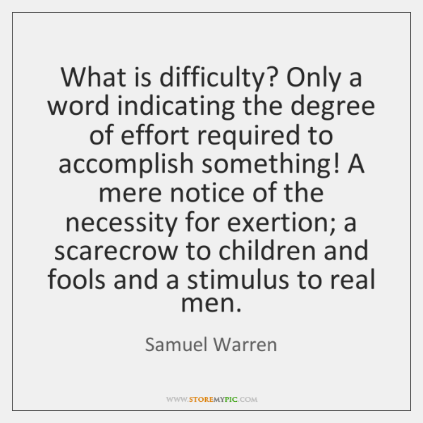 What is difficulty? Only a word indicating the degree of effort required ...