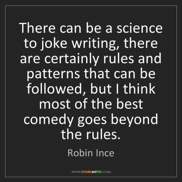 Robin Ince: There can be a science to joke writing, there are certainly...