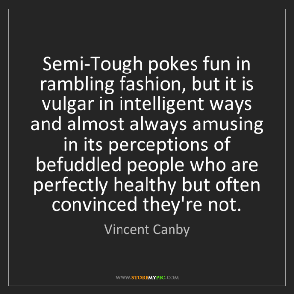Vincent Canby: Semi-Tough pokes fun in rambling fashion, but it is vulgar...