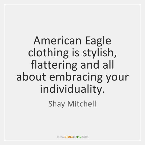 American Eagle clothing is stylish, flattering and all about embracing your individuality.