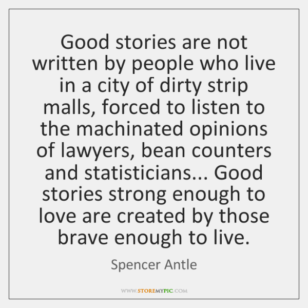 Good stories are not written by people who live in a city ...