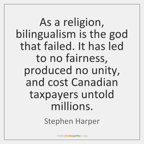 As a religion, bilingualism is the god that failed. It has led ...