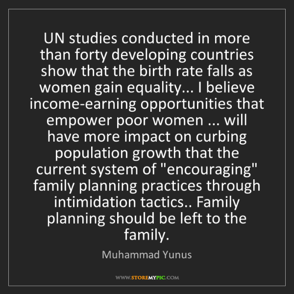 Muhammad Yunus: UN studies conducted in more than forty developing countries...