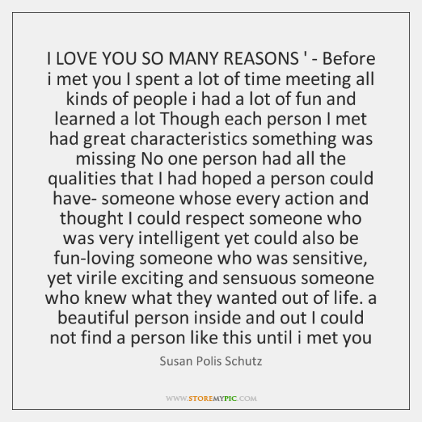 I LOVE YOU SO MANY REASONS ' - Before i met you ...