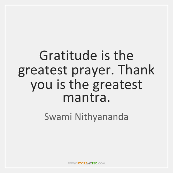 Swami nithyananda quotes storemypic gratitude is the greatest prayer thank you is the greatest mantra thecheapjerseys Image collections