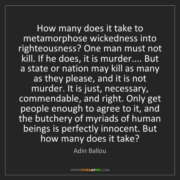 Adin Ballou: How many does it take to metamorphose wickedness into...