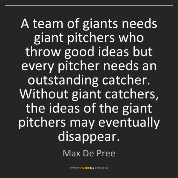 Max De Pree: A team of giants needs giant pitchers who throw good...
