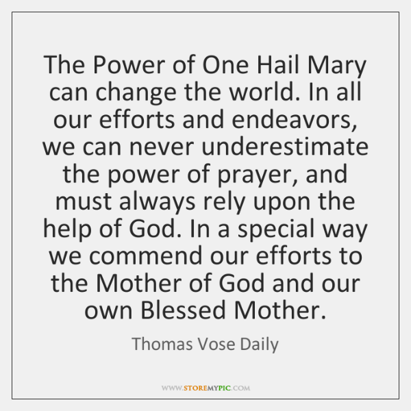 The Power of One Hail Mary can change the world. In all ...