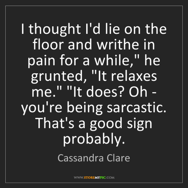 Cassandra Clare: I thought I'd lie on the floor and writhe in pain for...